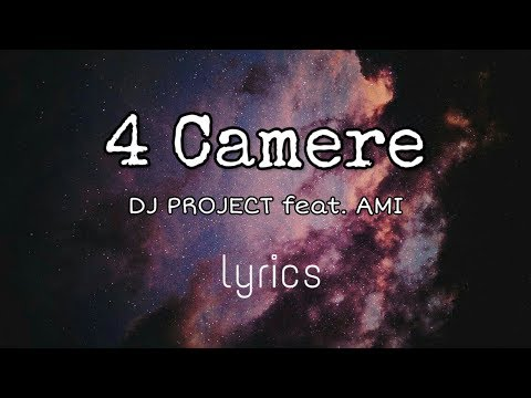 4 Camere||DJ PROJECT feat. AMI lyrics