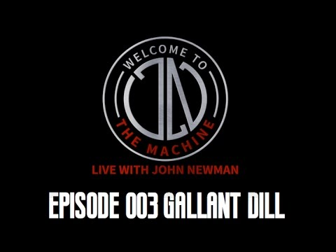 Ep 003: Gallant Dill Welcome To The Machine Live With John Newman