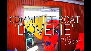 COMMITTEE BOAT 'DOVEKIE' TOYC RACE #3