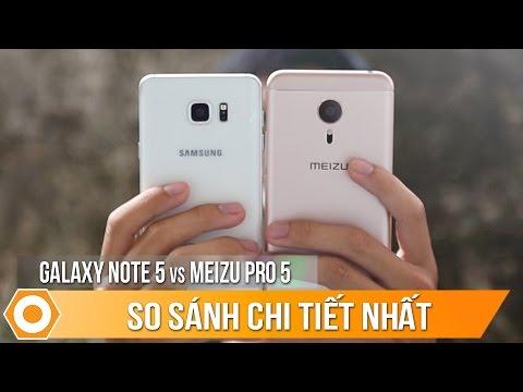 Meizu Pro 5 và Galaxy Note 5 - So sánh chi tiết nhất