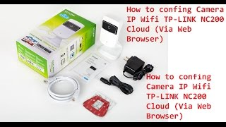 How to confing Camera IP Wifi TP-LINK NC200 Cloud (Via Web Browser)
