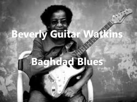 "Beverly ""Guitar"" Watkins-Baghdad Blues"