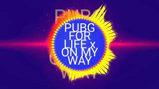Download PUBG FOR LIFE x ON MY WAY  REMIX BY ANDRE AIBA BOOTLEG  VOL 1 REBRON