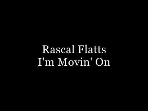 Rascal Flatts   I'm Movin' On Lyrics