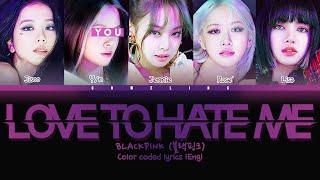 BLACKPINK (블랙핑크) ↱ LOVE TO HATE ME ↰ You as a member [Karaoke] (5 members ver.) [Han|Rom|Eng]