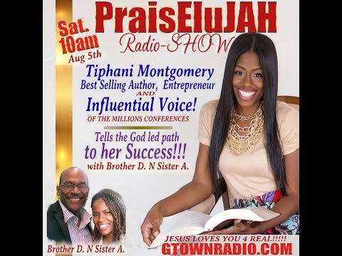 Tiphani Montgomery Talks with the PraisEluJAH Radio SHOW
