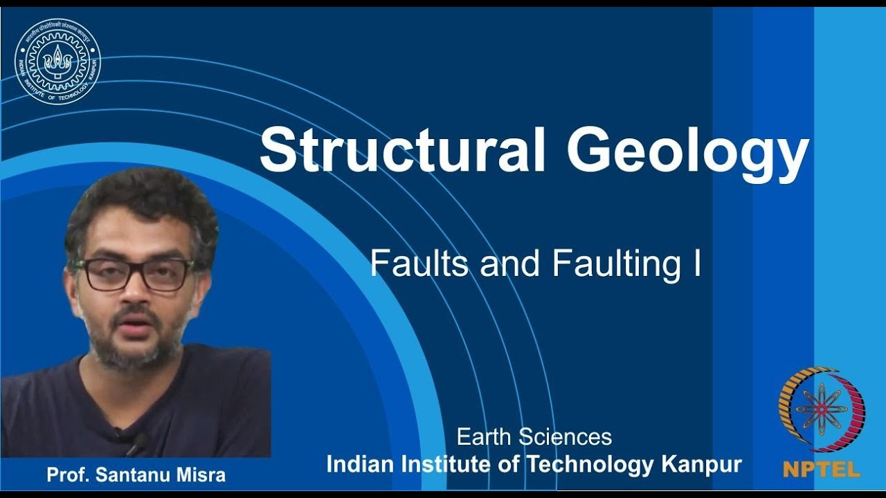 Download IITK NPTEL Structural Geology_Lecture 29: Faults & Faulting I [Prof. Santanu Misra]