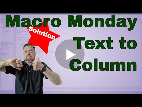 Macro Monday Text to Columns Solution - Code Included