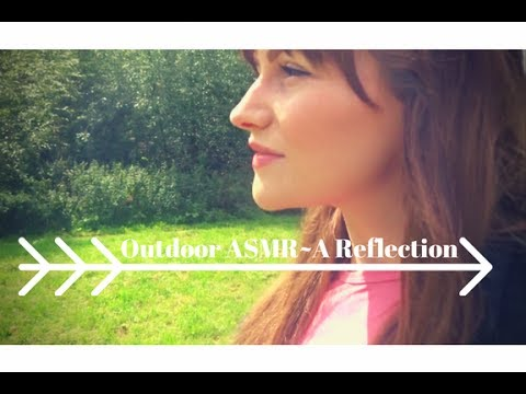 ASMR Outdoors: A Reflection (unintentional ASMR)
