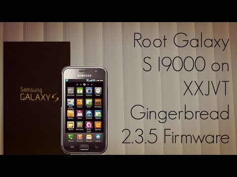 Root Galaxy S I9000 On XXJVT Gingerbread 2.3.5 Firmware