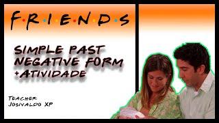Simple Past - Negative Form - Friends (Scene)