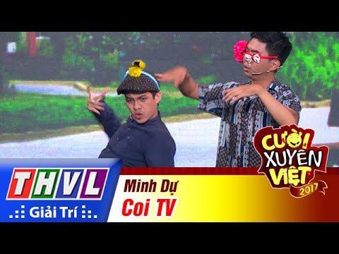 THVL   Cười xuyên Việt 2017 – Tập 7: Coi TV – Minh Dự