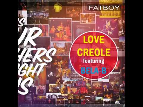 FATBOY feat. BELA B - Love Creole