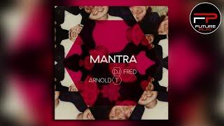 DJ Fred & Arnold T - Mantra (Radio Edit)