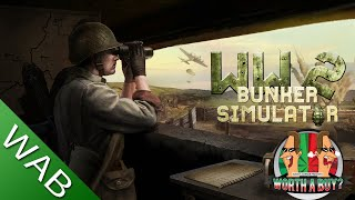 WW2 Bunker Simulator Review (Early Access) (Video Game Video Review)