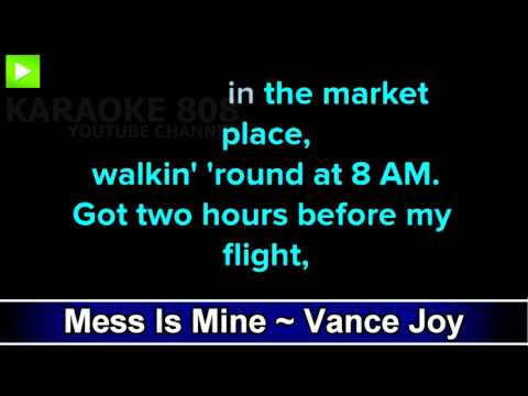 Mess Is Mine ~ Vance Joy Karaoke Version ~ Karaoke 808