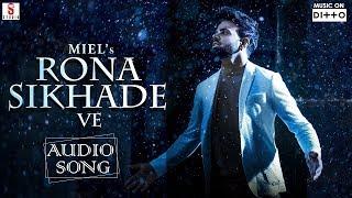 Rona Sikha DeVe| Full Audio| Miel (ਮਾਇਲ) | Jaani | B Praak | Arvindr Khaira | Jaani pehlan hi badnam