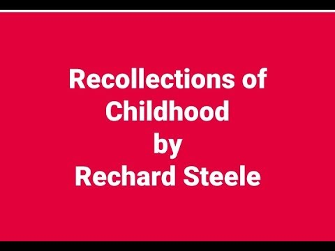Recollections of Childhood by Rechard Steele summary and analysis ...