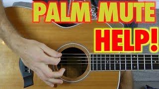 Palm Muting HELP!!!