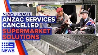 News Update: NSW RSL cancels ANZAC Day , Woolworths suspends online delivery