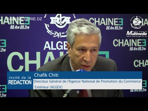 Chafik Chiti DG de l'Agence National de Promotion du Commerc