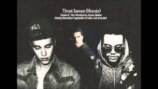 Trust Issues (Remix) Drake ft. The Weeknd & Justin Bieber