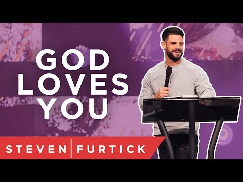 God Loves You (Right Now) | Pastor Steven Furtick