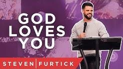God Loves You (Right Now)   Pastor Steven Furtick