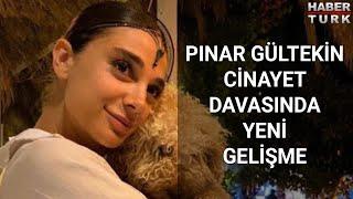 Pınar Gültekin cinayet davası