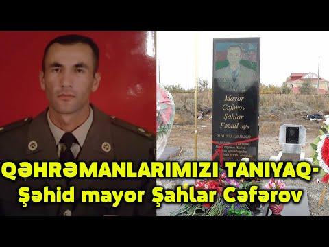 QƏHRƏMANLARIMIZI TANIYAQ-Şəhid mayor Şahlar Cəfərov