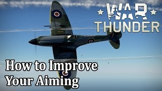 War Thunder - Air Forces - How to Improve your Aiming