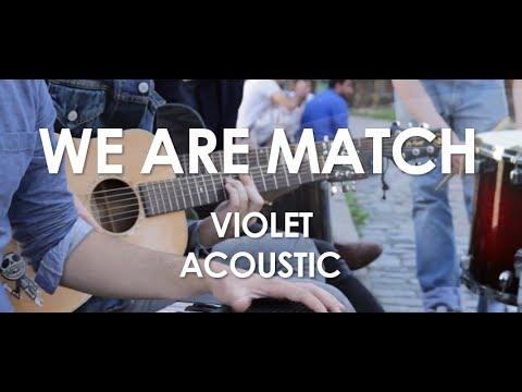 We Are Match - Violet - Acoustic [ Live in Paris ]