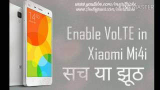 (true or false)Enable VoLTE in Mi 4i or Redmi 2.