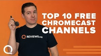Top 10 Free Chromecast Channels | You Should Download These
