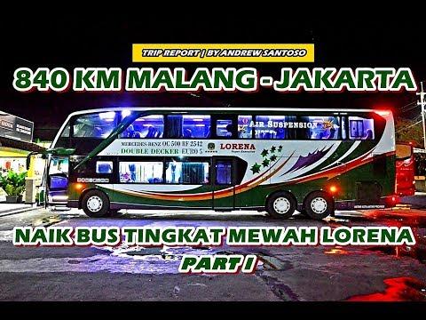 TRIP REPORT - (PART I) SENSASI HOT SEAT NAIK LORENA DOUBLE DECKER MALANG-JAKARTA