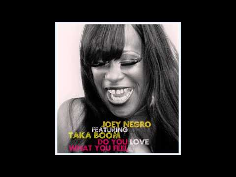 Joey Negro featuring Taka Boom - Do You Love What You Feel (Unreleased Mix)