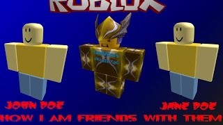 How I am friends with John Doe and Jane Doe on ROBLOX