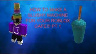 HOW TO MAKE A ROBLOX SLUSHY MACHINE (Roblox Studio) Pt 1