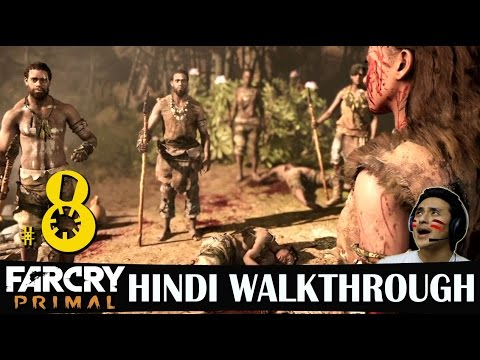Far Cry Primal Hindi Walkthrough Part 8 -...