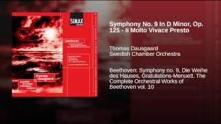 Symphony No. 9 In D Minor, Op. 125 - Ii Molto Vivace Presto