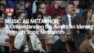 Wynton at Harvard, Chapter 2: Understanding the American Identity Through Sonic Metaphors