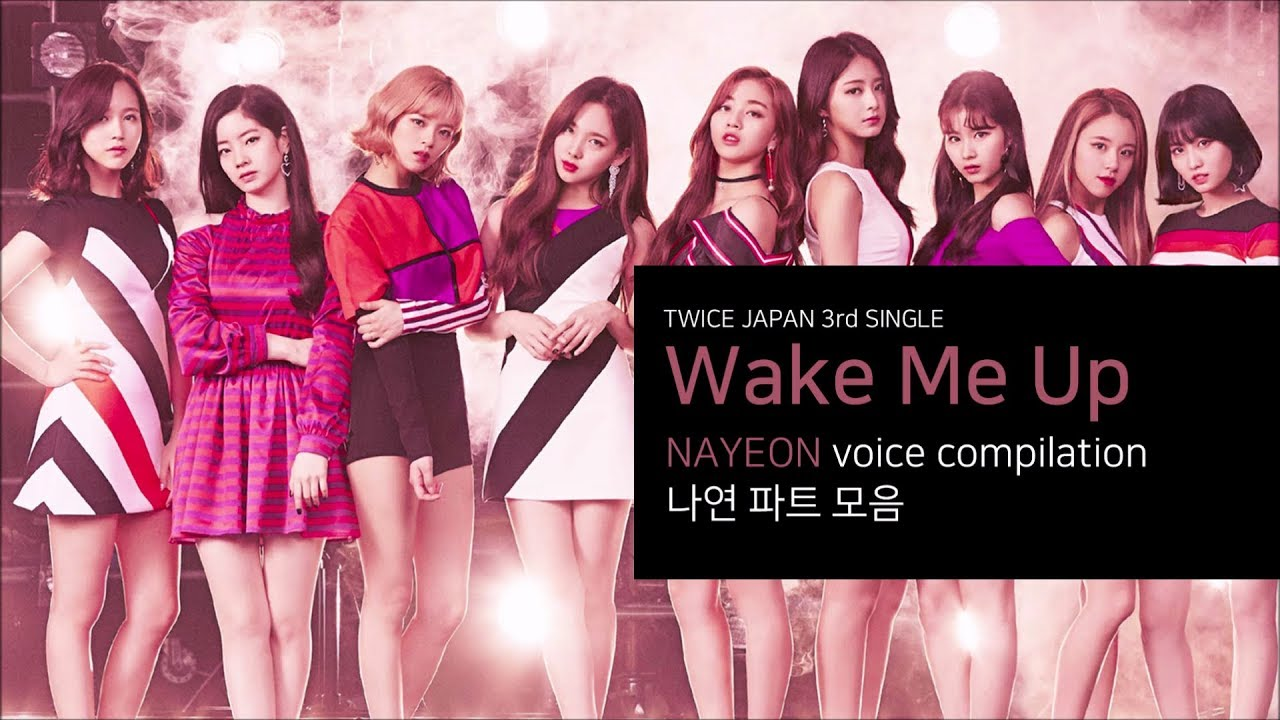 Twice Japan 3rd Single Wake Me Up 나연 파트 모음 Nayeon Voice