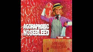 Agoraphobic Nosebleed  -  Honky Reduction (Full Album) 1998