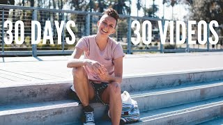 30 DAYS, 30 VIDEOS: I HAVE NO IDEA WHAT'S GOING TO HAPPEN