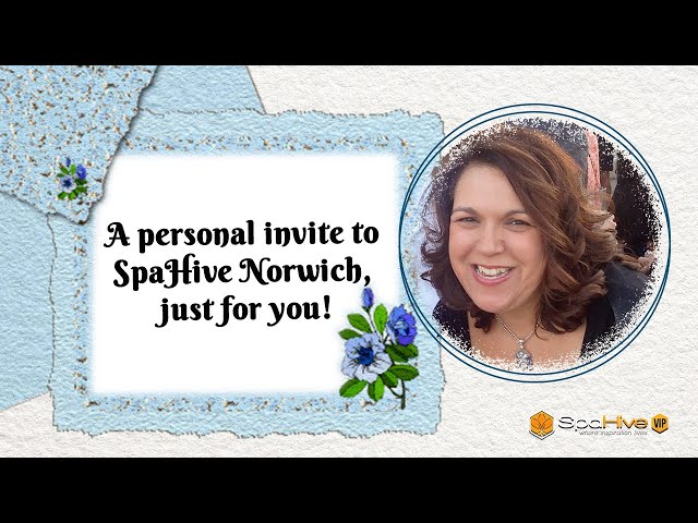 Just for you!  Personal Invite to SpaHIve Norwich