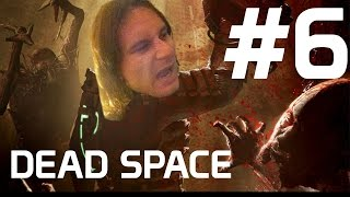 Dead Space - #6 - SOMEBODY CALL FOR AN ENGINEER?