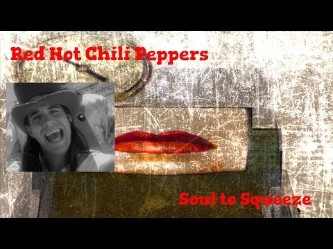 Red Hot Chili Peppers - Soul To Squeeze (Lyrics)