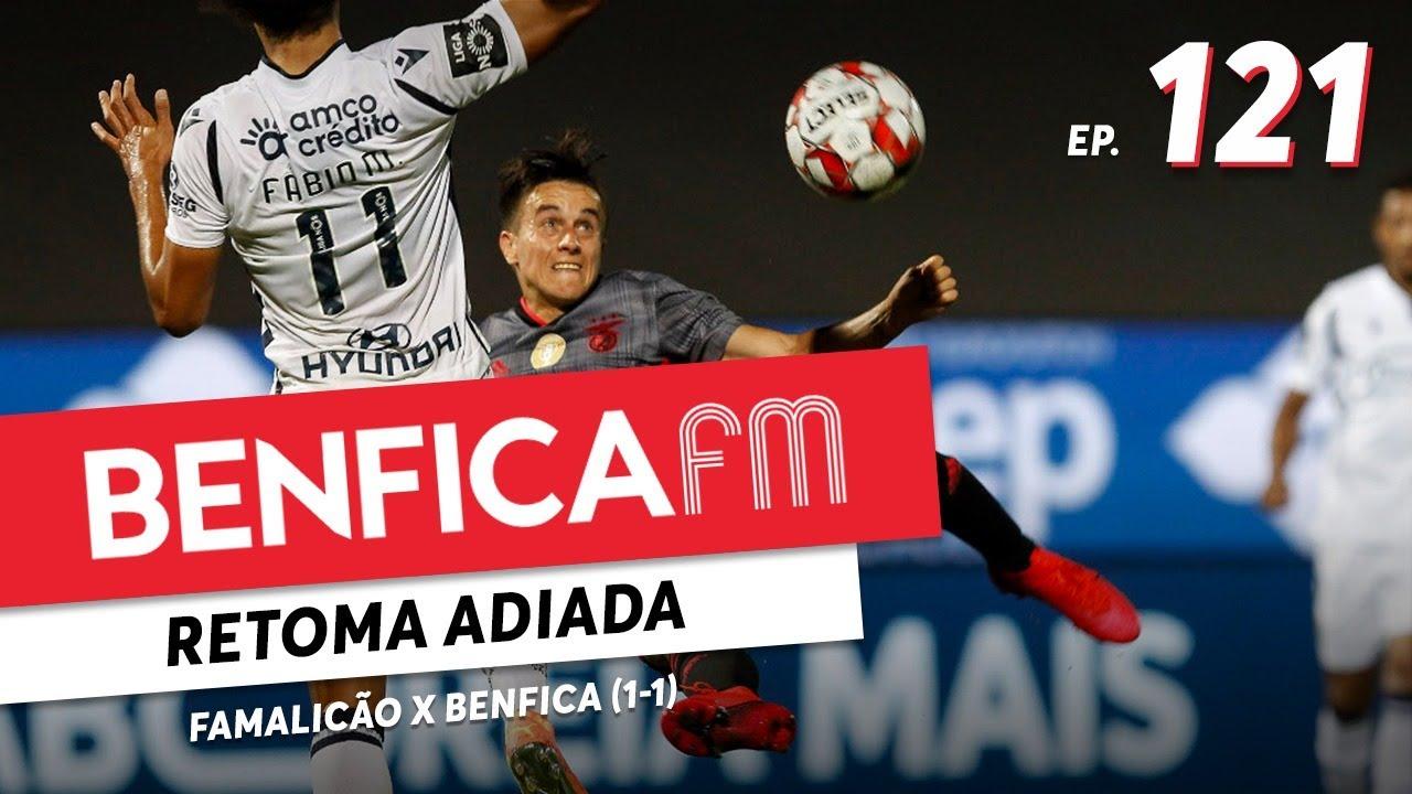 Benfica FM #121 - Famalicão x Benfica (1-1)