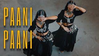PAANI PAANI   Badshah, Aastha Gill   Meira Omar & Sipel Evin Dance Cover