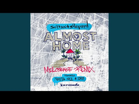 Almost Home (Melosense Extended Remix)